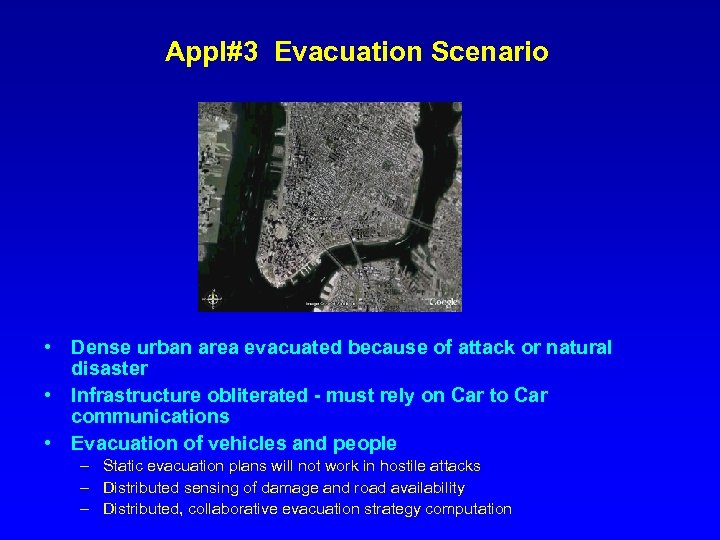 Appl#3 Evacuation Scenario • Dense urban area evacuated because of attack or natural disaster