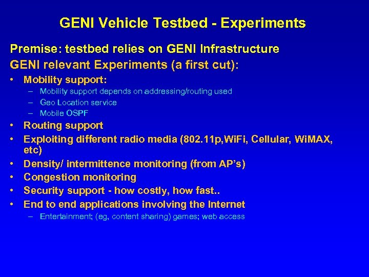 GENI Vehicle Testbed - Experiments Premise: testbed relies on GENI Infrastructure GENI relevant Experiments