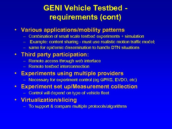 GENI Vehicle Testbed requirements (cont) • Various applications/mobility patterns – Combination of small scale