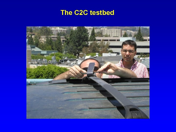 The C 2 C testbed