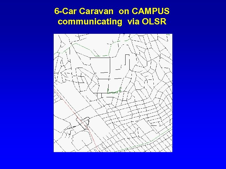 6 -Car Caravan on CAMPUS communicating via OLSR