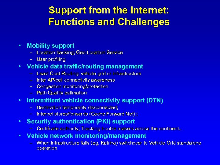 Support from the Internet: Functions and Challenges • Mobility support – Location tracking; Geo