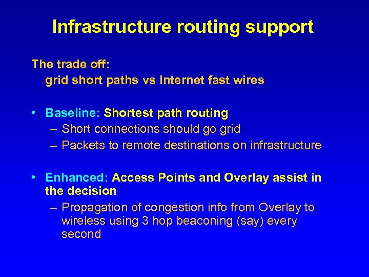 Infrastructure routing support The trade off: grid short paths vs Internet fast wires •
