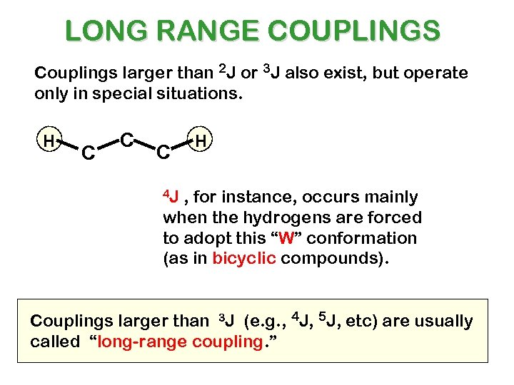 LONG RANGE COUPLINGS Couplings larger than 2 J or 3 J also exist, but