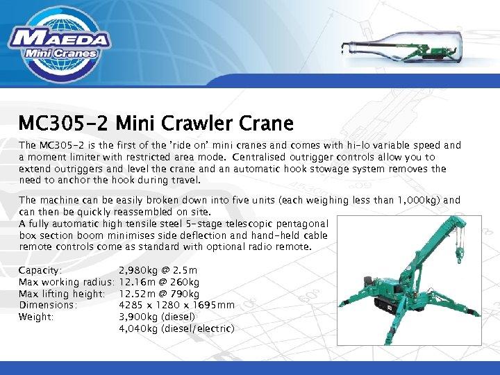 MC 305 -2 Mini Crawler Crane The MC 305 -2 is the first of