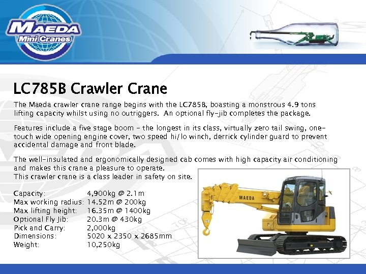 LC 785 B Crawler Crane The Maeda crawler crane range begins with the LC