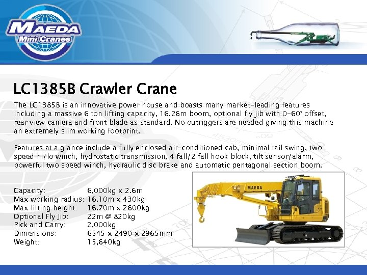 LC 1385 B Crawler Crane The LC 1385 B is an innovative power house