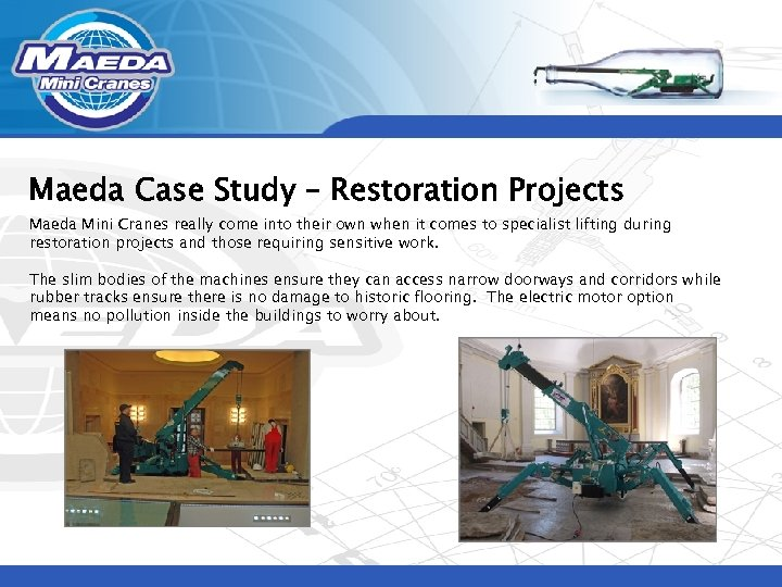 Maeda Case Study – Restoration Projects Maeda Mini Cranes really come into their own