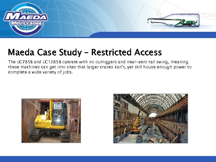 Maeda Case Study – Restricted Access The LC 785 B and LC 1385 B
