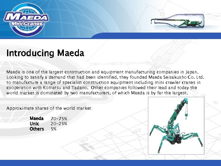 Introducing Maeda is one of the largest construction and equipment manufacturing companies in Japan.
