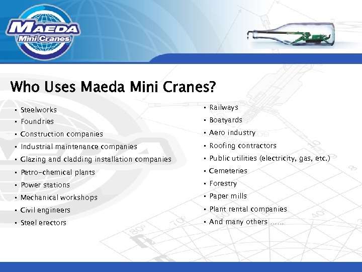 Who Uses Maeda Mini Cranes? • Steelworks • Railways • Foundries • Boatyards •