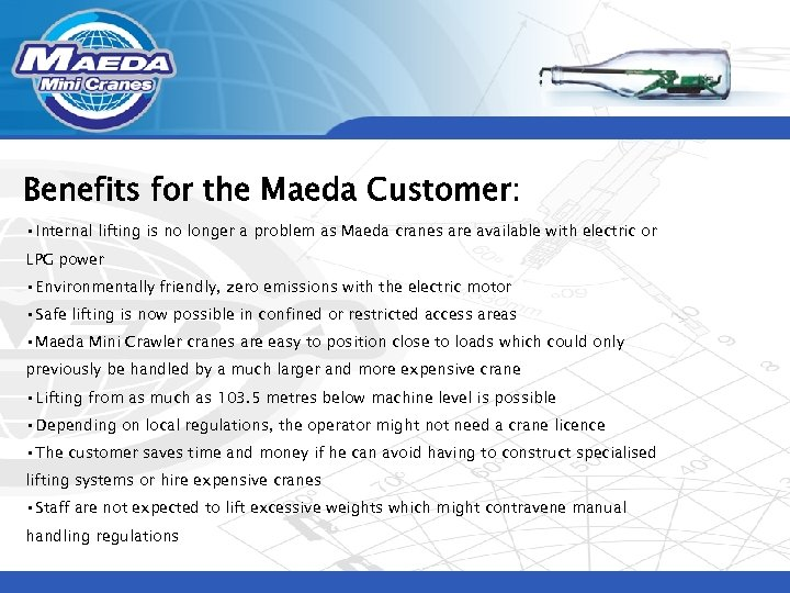 Benefits for the Maeda Customer: • Internal lifting is no longer a problem as