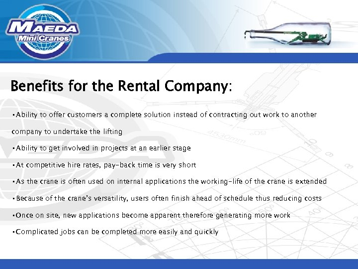 Benefits for the Rental Company: • Ability to offer customers a complete solution instead
