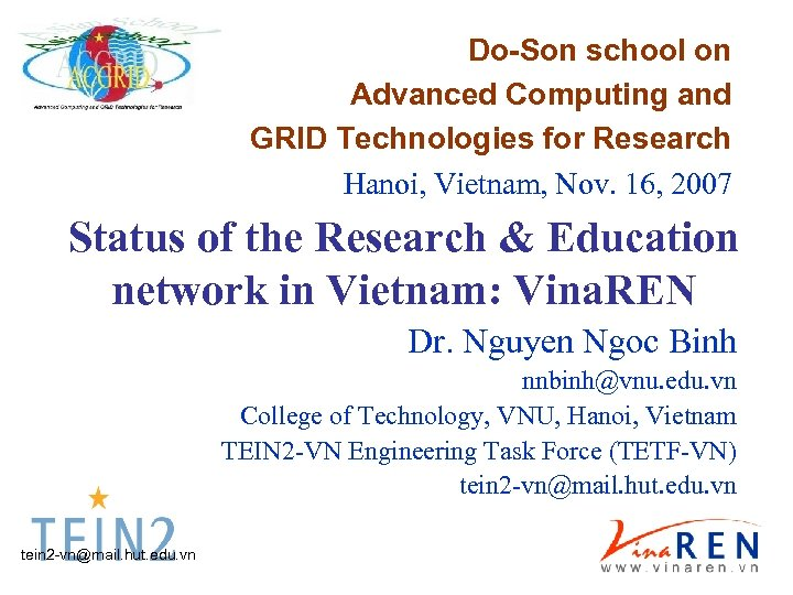 Do-Son school on Advanced Computing and GRID Technologies for Research Hanoi, Vietnam, Nov. 16,