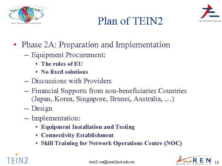 Plan of TEIN 2 • Phase 2 A: Preparation and Implementation – Equipment Procurement:
