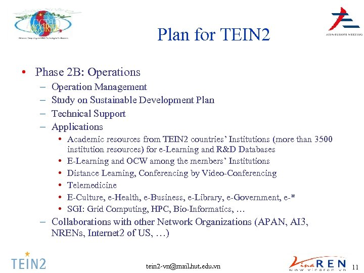 Plan for TEIN 2 • Phase 2 B: Operations – – Operation Management Study