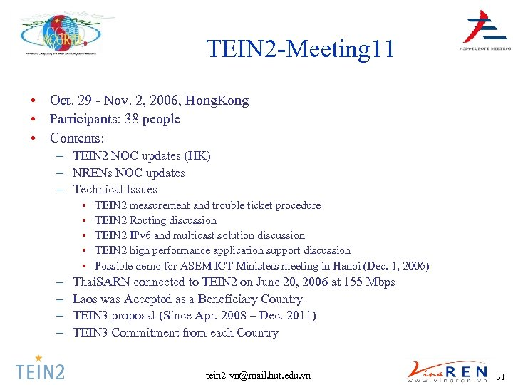 TEIN 2 -Meeting 11 • Oct. 29 - Nov. 2, 2006, Hong. Kong •