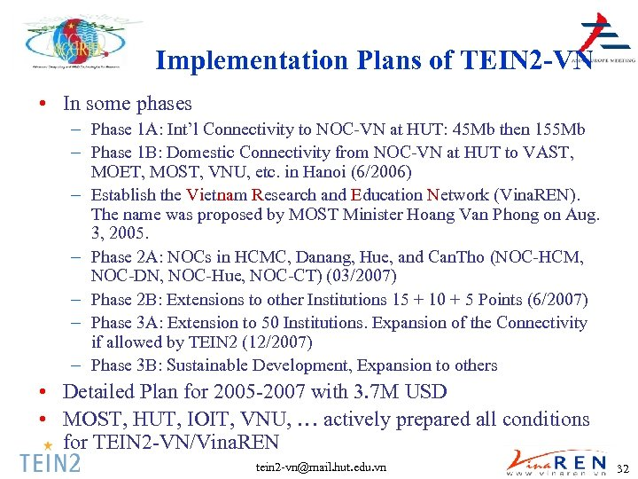 Implementation Plans of TEIN 2 -VN • In some phases – Phase 1 A: