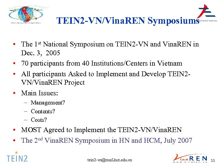 TEIN 2 -VN/Vina. REN Symposiums • The 1 st National Symposium on TEIN 2