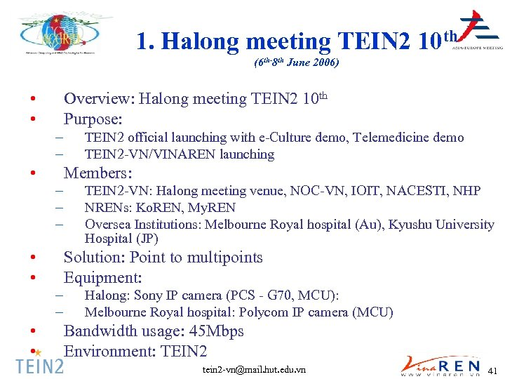 1. Halong meeting TEIN 2 10 th (6 th-8 th June 2006) • •
