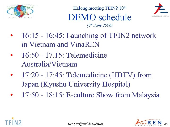 Halong meeting TEIN 2 10 th DEMO schedule (8 th June 2006) •