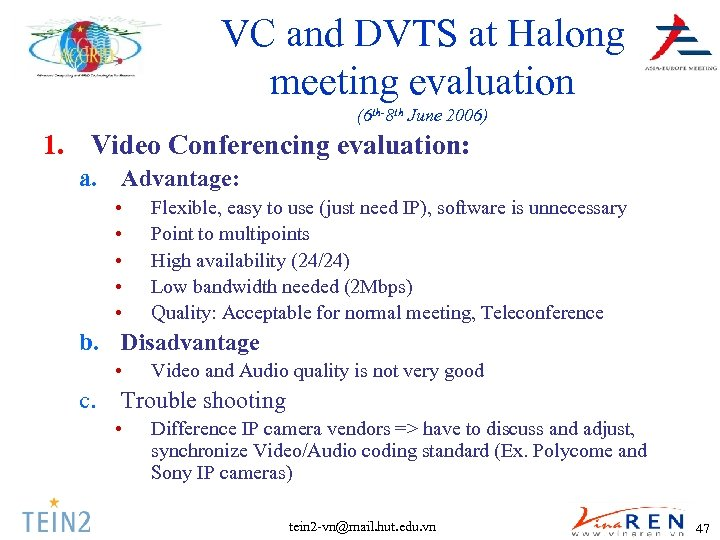 VC and DVTS at Halong meeting evaluation (6 th-8 th June 2006) 1. Video