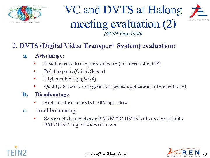 VC and DVTS at Halong meeting evaluation (2) (6 th-8 th June 2006) 2.