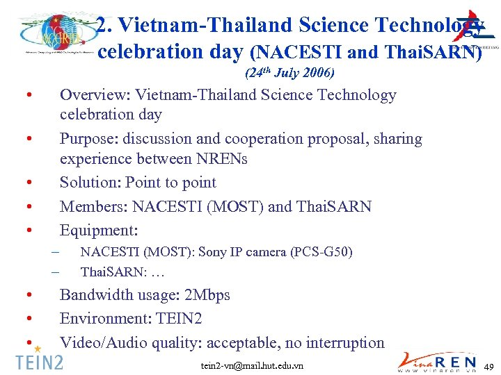 2. Vietnam-Thailand Science Technology celebration day (NACESTI and Thai. SARN) (24 th July 2006)