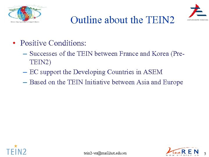 Outline about the TEIN 2 • Positive Conditions: – Successes of the TEIN between