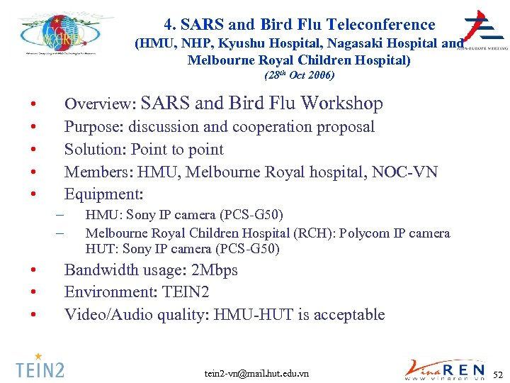 4. SARS and Bird Flu Teleconference (HMU, NHP, Kyushu Hospital, Nagasaki Hospital and Melbourne