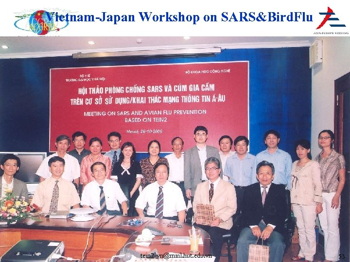 Vietnam-Japan Workshop on SARS&Bird. Flu tein 2 -vn@mail. hut. edu. vn 53