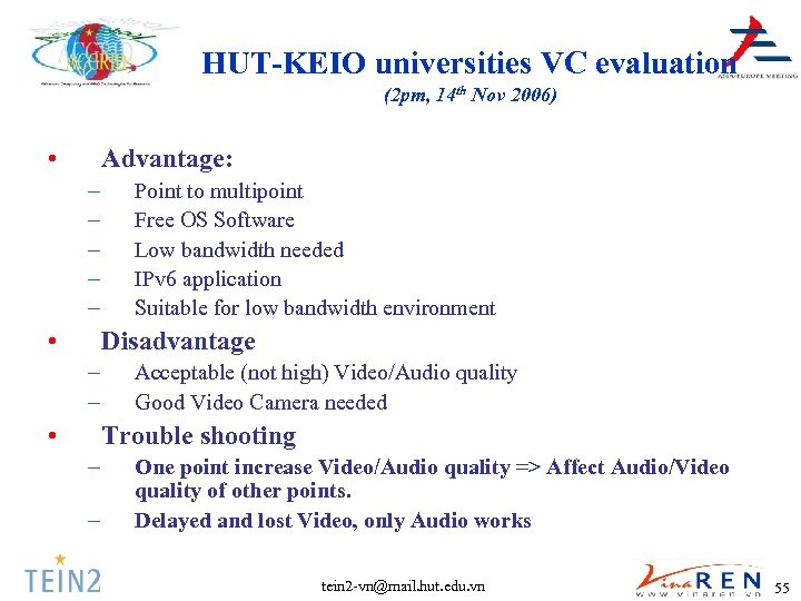 HUT-KEIO universities VC evaluation (2 pm, 14 th Nov 2006) • Advantage: – –