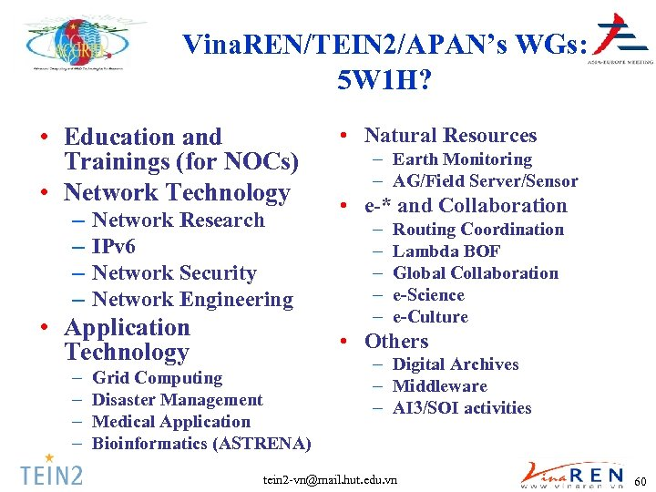 Vina. REN/TEIN 2/APAN's WGs: 5 W 1 H? • Education and Trainings (for NOCs)