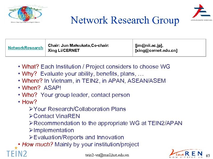 Network Research Group Network. Research Chair: Jun Matsukata, Co-chair: Xing Li/CERNET [jm@nii. ac. jp],