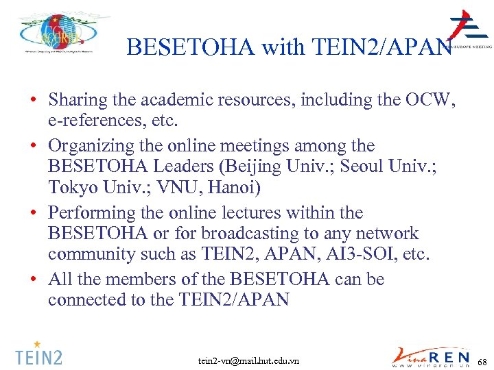 BESETOHA with TEIN 2/APAN • Sharing the academic resources, including the OCW, e-references, etc.
