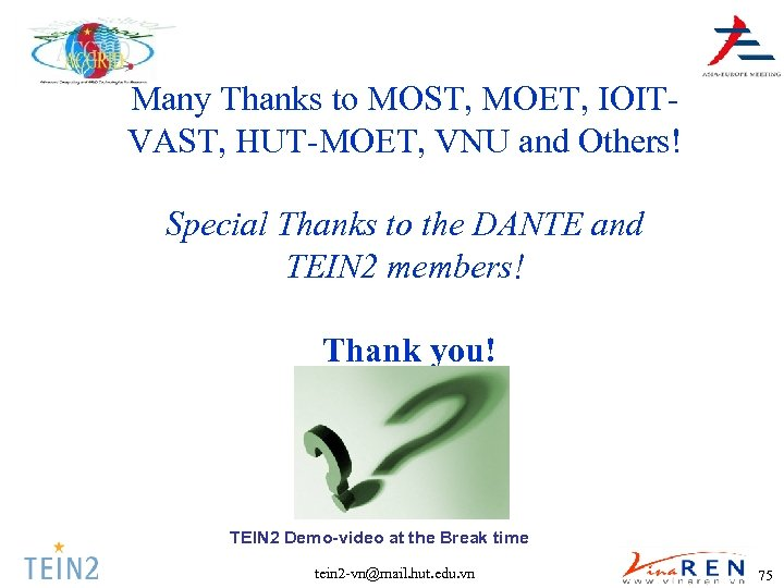 Many Thanks to MOST, MOET, IOITVAST, HUT-MOET, VNU and Others! Special Thanks to the