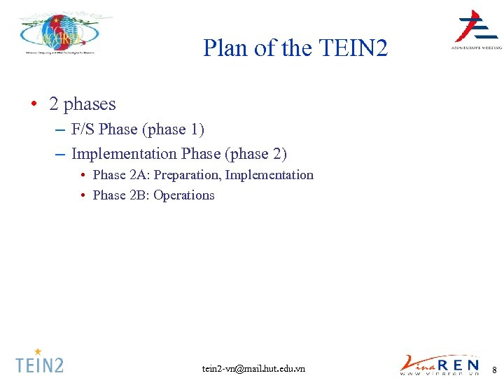 Plan of the TEIN 2 • 2 phases – F/S Phase (phase 1) –
