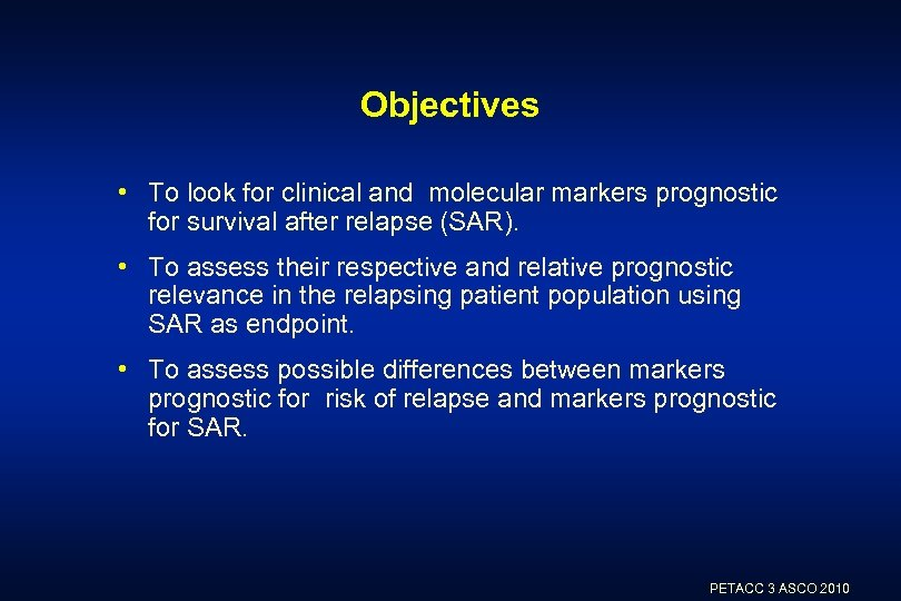 Objectives • To look for clinical and molecular markers prognostic for survival after relapse