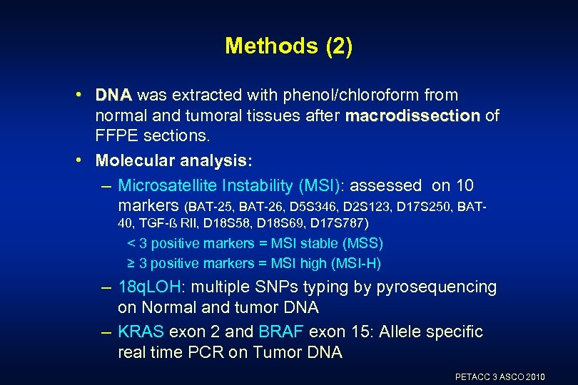 Methods (2) • DNA was extracted with phenol/chloroform from normal and tumoral tissues after
