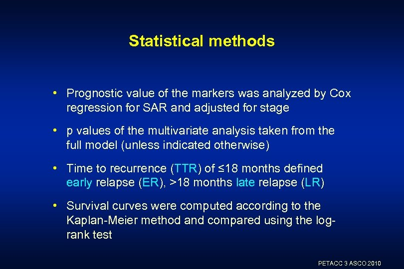 Statistical methods • Prognostic value of the markers was analyzed by Cox regression for