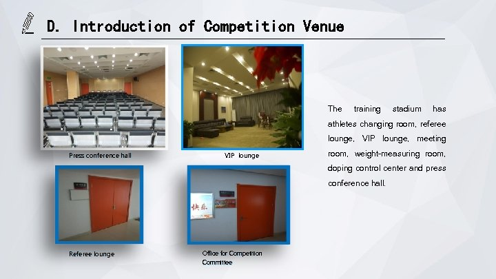 D. Introduction of Competition Venue The training stadium has athletes changing room, referee lounge,