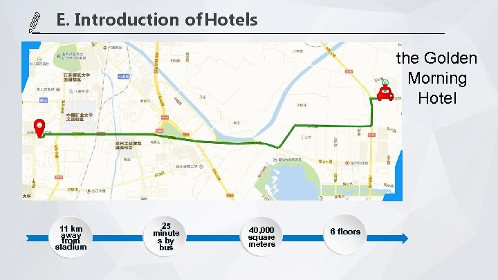 E. Introduction of Hotels the Golden Morning Hotel 11 km away from stadium 25