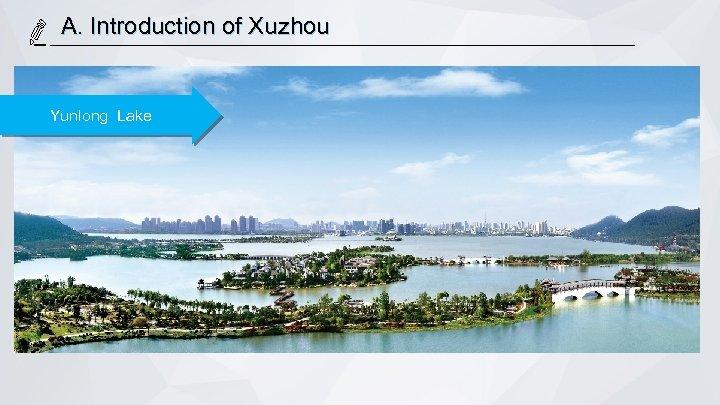 A. Introduction of Xuzhou Yunlong Lake