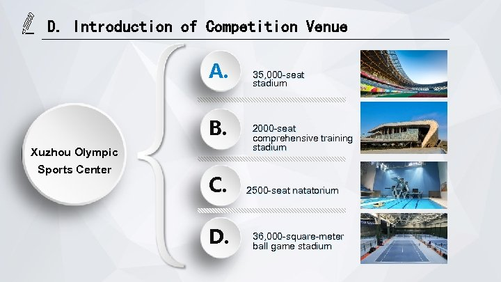 D. Introduction of Competition Venue A. B. Xuzhou Olympic Sports Center C. D. 35,