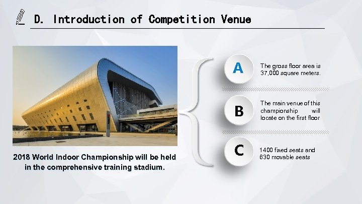 D. Introduction of Competition Venue A B 2018 World Indoor Championship will be held