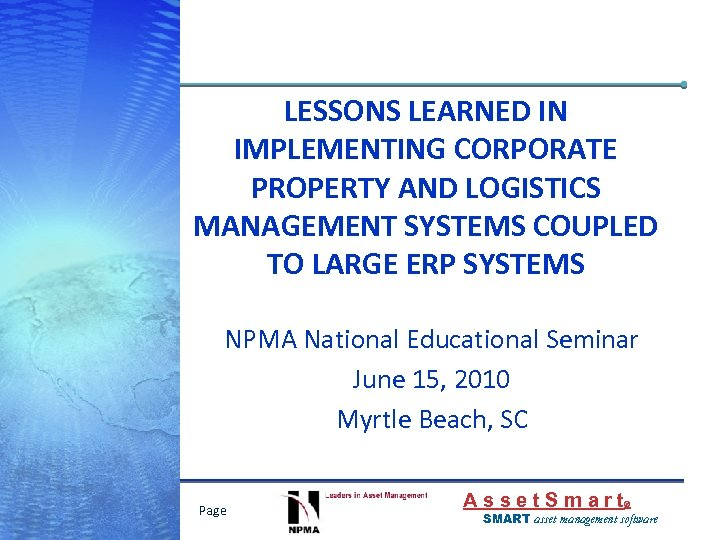 LESSONS LEARNED IN IMPLEMENTING CORPORATE PROPERTY AND LOGISTICS MANAGEMENT SYSTEMS COUPLED TO LARGE ERP