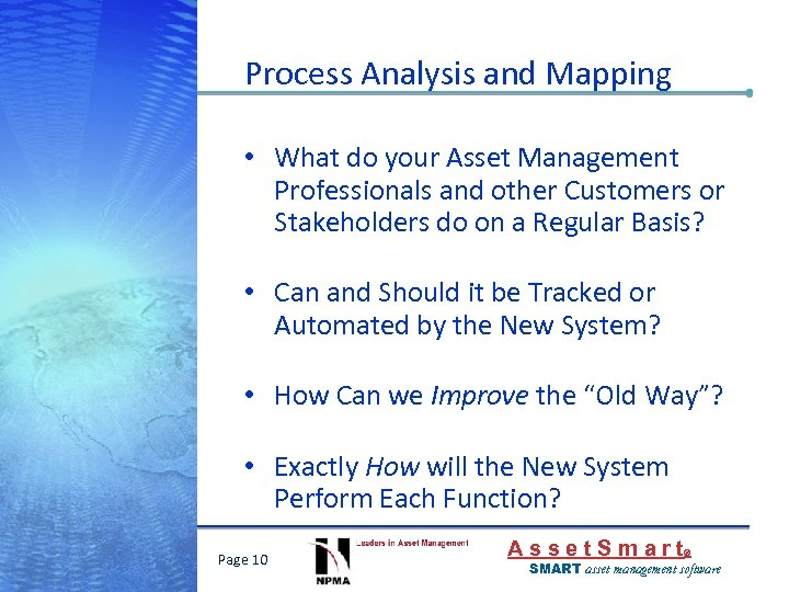Process Analysis and Mapping • What do your Asset Management Professionals and other Customers