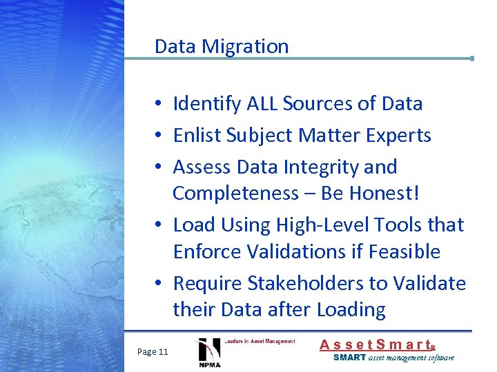 Data Migration • Identify ALL Sources of Data • Enlist Subject Matter Experts •
