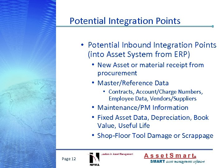 Potential Integration Points • Potential Inbound Integration Points (into Asset System from ERP) •