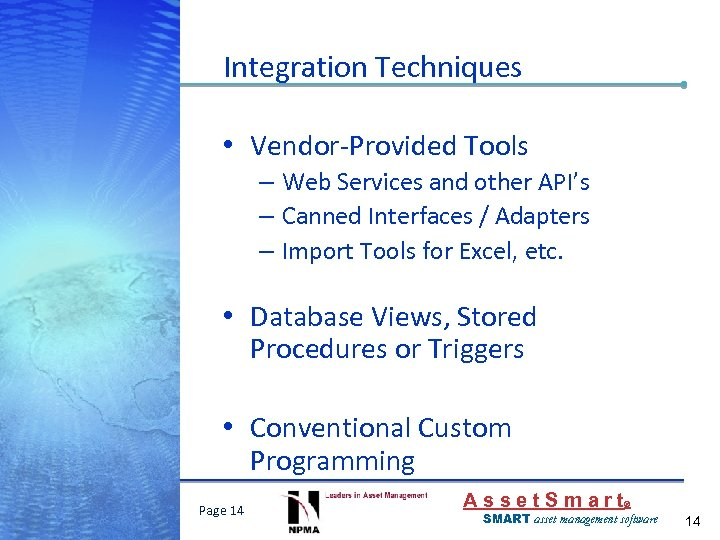 Integration Techniques • Vendor-Provided Tools – Web Services and other API's – Canned Interfaces